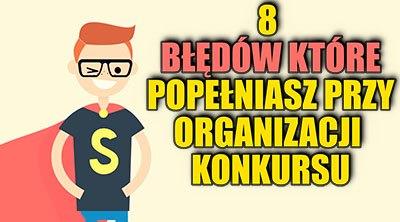 8 błędów organizatorów konkursów