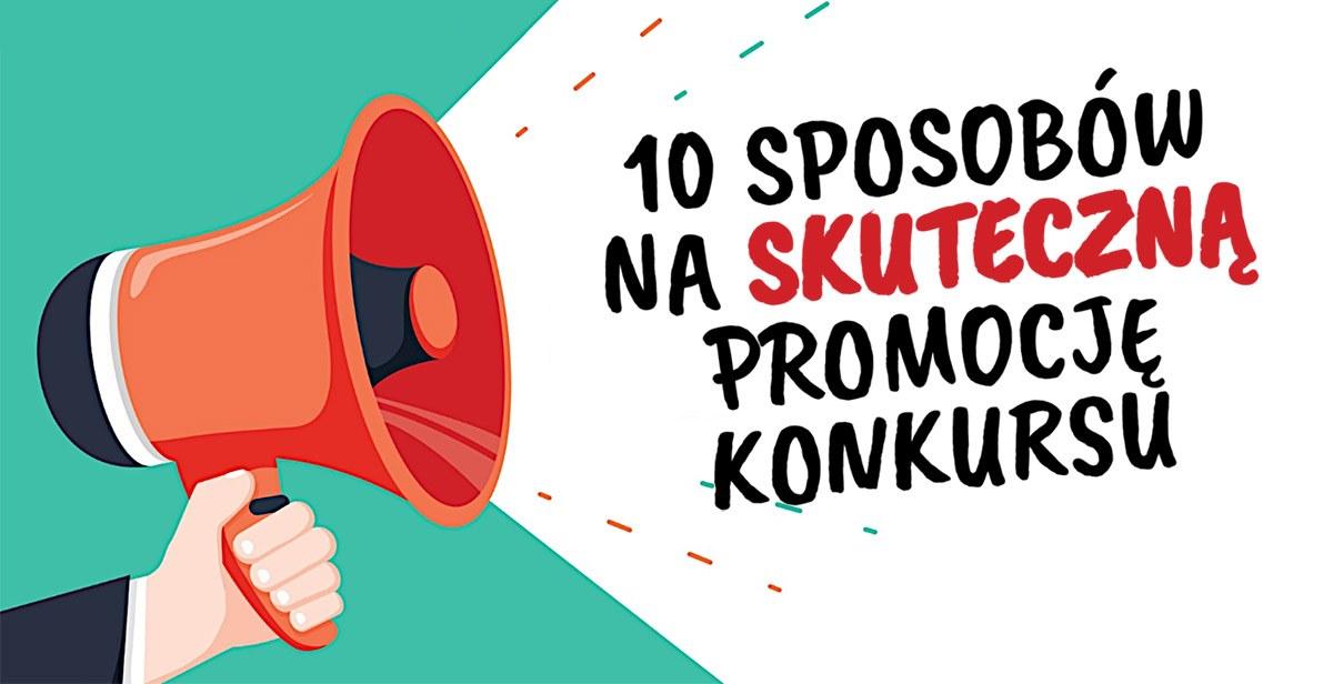 10 metod na rozreklamowanie konkursu lub promocji